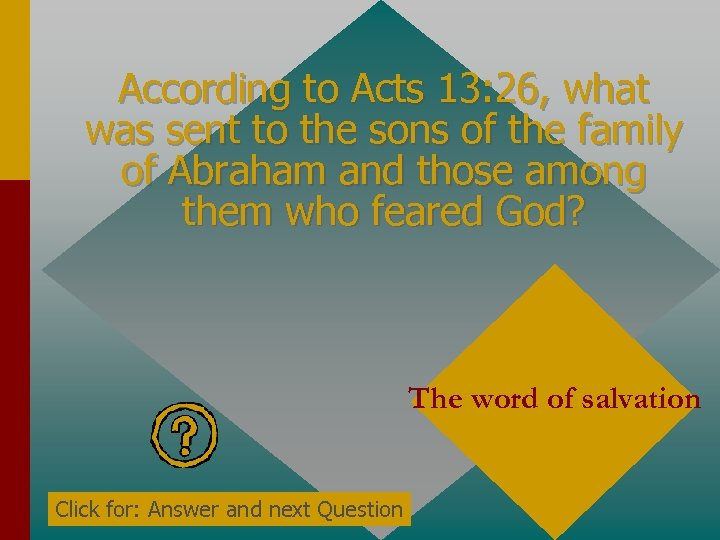 According to Acts 13: 26, what was sent to the sons of the family