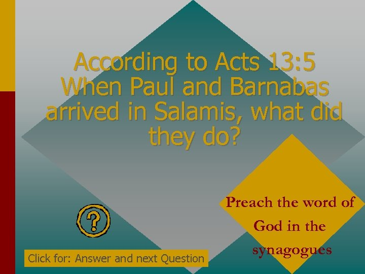 According to Acts 13: 5 When Paul and Barnabas arrived in Salamis, what did
