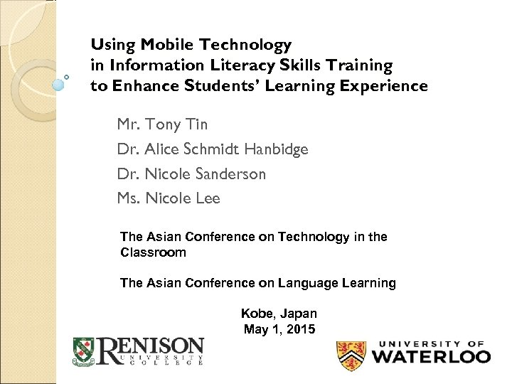 Using Mobile Technology in Information Literacy Skills Training to Enhance Students' Learning Experience Mr.