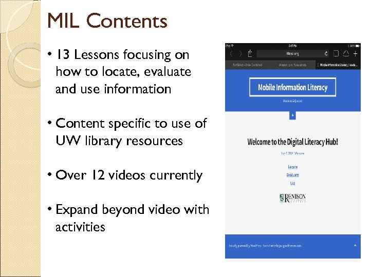 MIL Contents • 13 Lessons focusing on how to locate, evaluate and use information