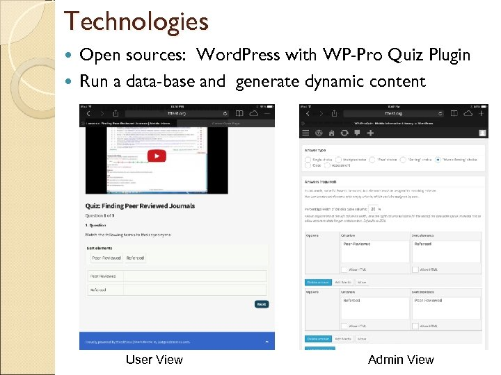 Technologies Open sources: Word. Press with WP-Pro Quiz Plugin Run a data-base and generate