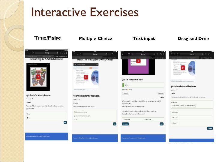 Interactive Exercises True/False Multiple Choice Text input Drag and Drop
