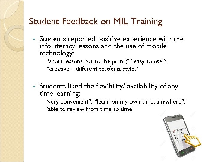Student Feedback on MIL Training • Students reported positive experience with the info literacy