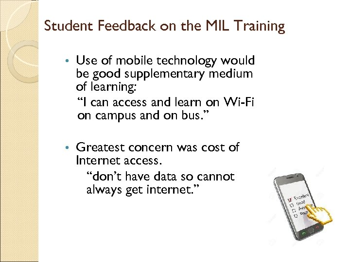Student Feedback on the MIL Training • Use of mobile technology would be good
