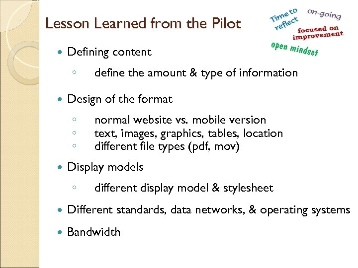 Lesson Learned from the Pilot Defining content ◦ Design of the format ◦ ◦