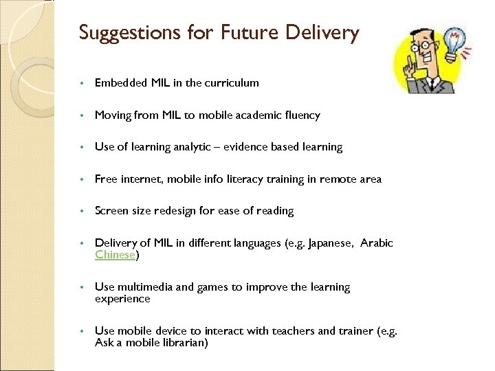 Suggestions for Future Delivery • Embedded MIL in the curriculum • Moving from MIL