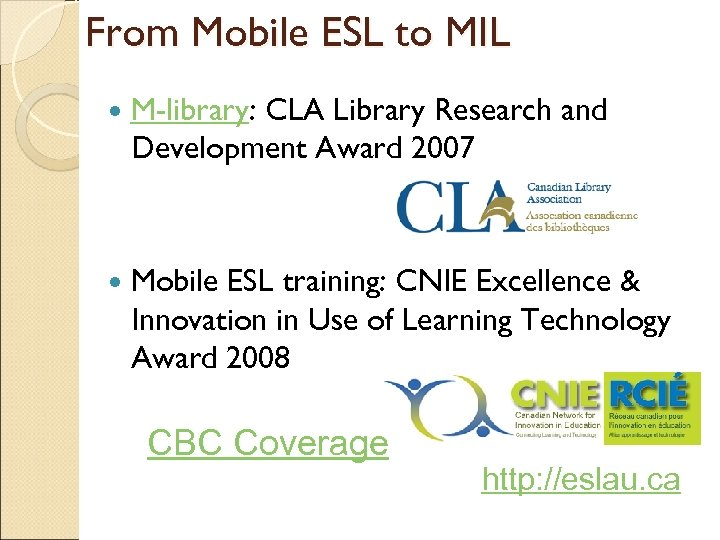 From Mobile ESL to MIL M-library: CLA Library Research and Development Award 2007 Mobile