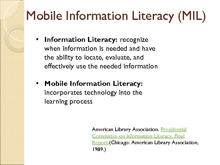 Mobile Information Literacy (MIL) • Information Literacy: recognize when information is needed and have