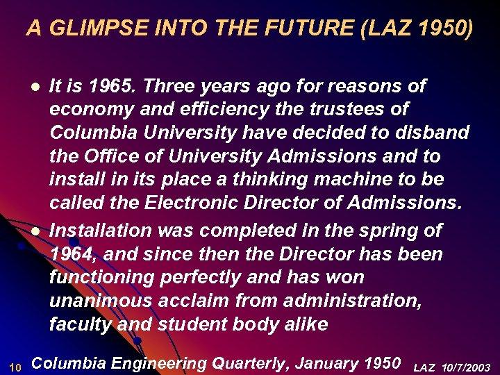 A GLIMPSE INTO THE FUTURE (LAZ 1950) l l 10 It is 1965. Three