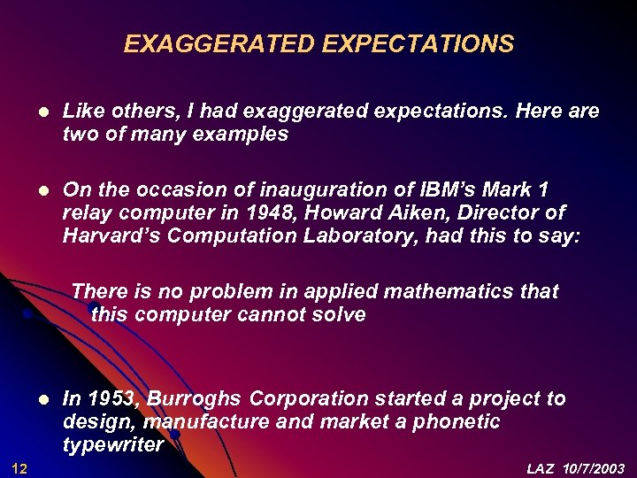 EXAGGERATED EXPECTATIONS l Like others, I had exaggerated expectations. Here are two of many