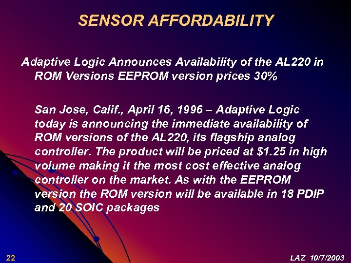 SENSOR AFFORDABILITY Adaptive Logic Announces Availability of the AL 220 in ROM Versions EEPROM
