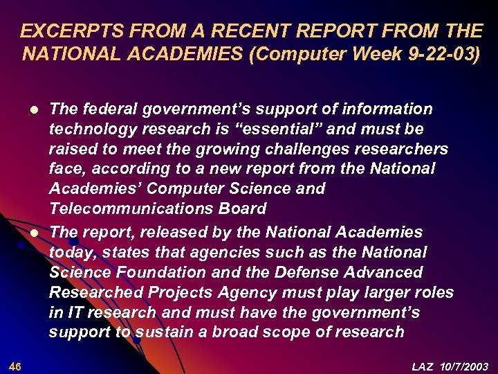 EXCERPTS FROM A RECENT REPORT FROM THE NATIONAL ACADEMIES (Computer Week 9 -22 -03)