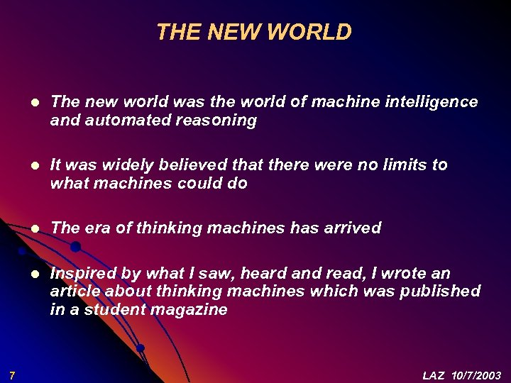 THE NEW WORLD l l It was widely believed that there were no limits