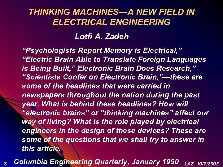 """THINKING MACHINES—A NEW FIELD IN ELECTRICAL ENGINEERING Lotfi A. Zadeh """"Psychologists Report Memory is"""