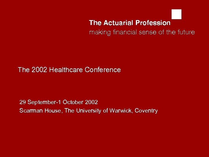 abcd The 2002 Healthcare Conference 29 September-1 October 2002 Scarman House, The University of