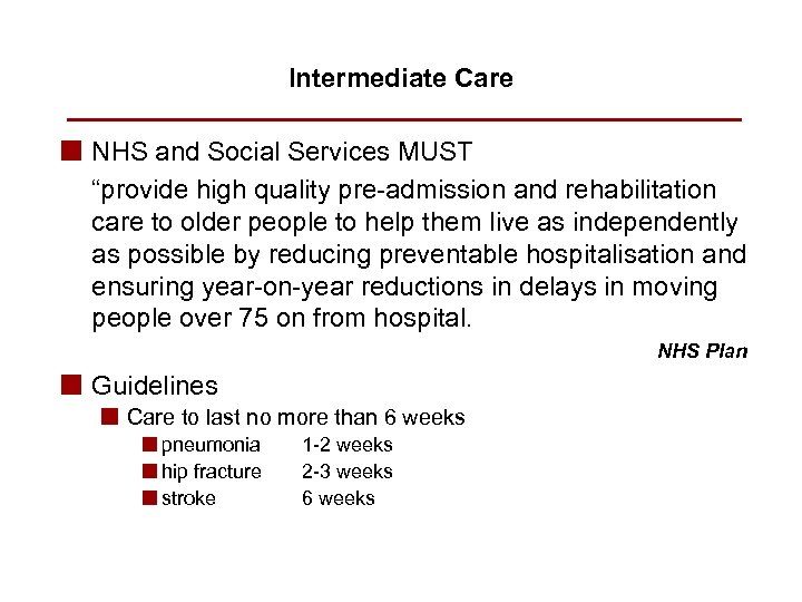 """Intermediate Care n NHS and Social Services MUST """"provide high quality pre-admission and rehabilitation"""