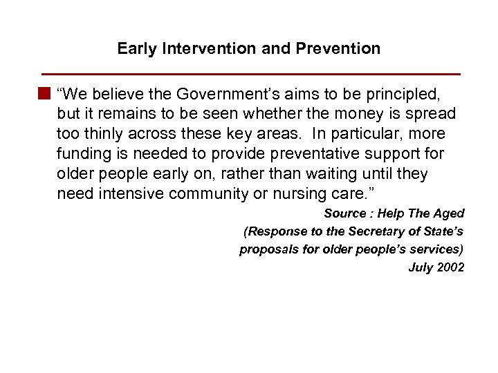 """Early Intervention and Prevention n """"We believe the Government's aims to be principled, but"""