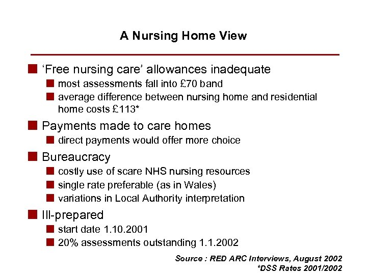 A Nursing Home View n 'Free nursing care' allowances inadequate n most assessments fall