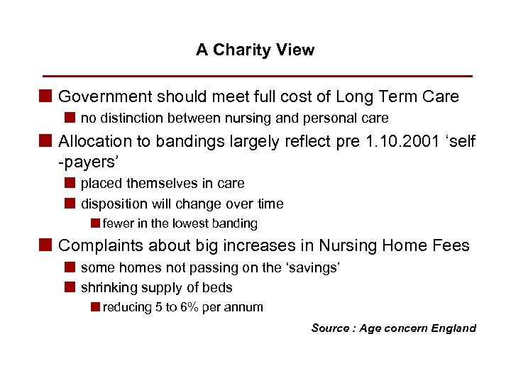 A Charity View n Government should meet full cost of Long Term Care n