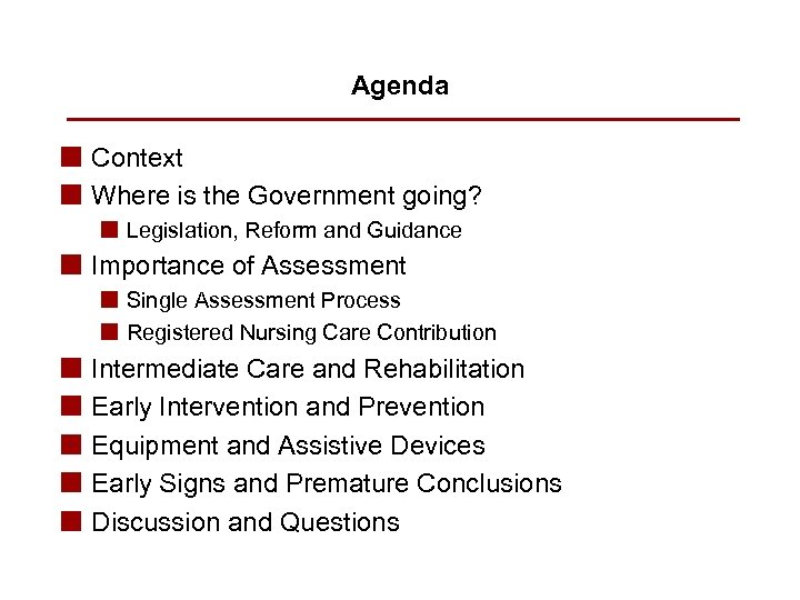 Agenda n Context n Where is the Government going? n Legislation, Reform and Guidance