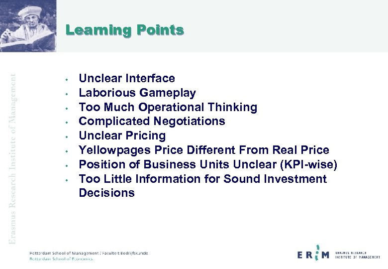 Learning Points • • Unclear Interface Laborious Gameplay Too Much Operational Thinking Complicated Negotiations