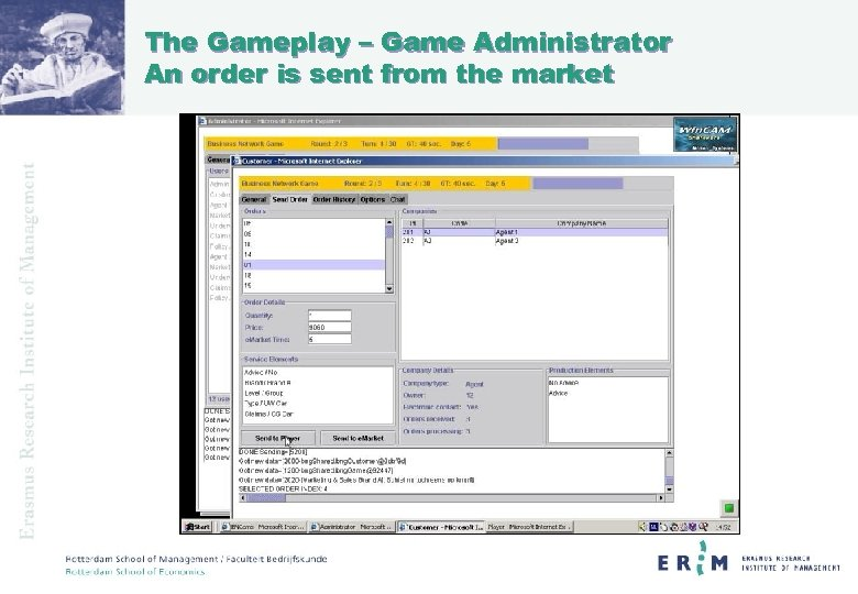 The Gameplay – Game Administrator An order is sent from the market