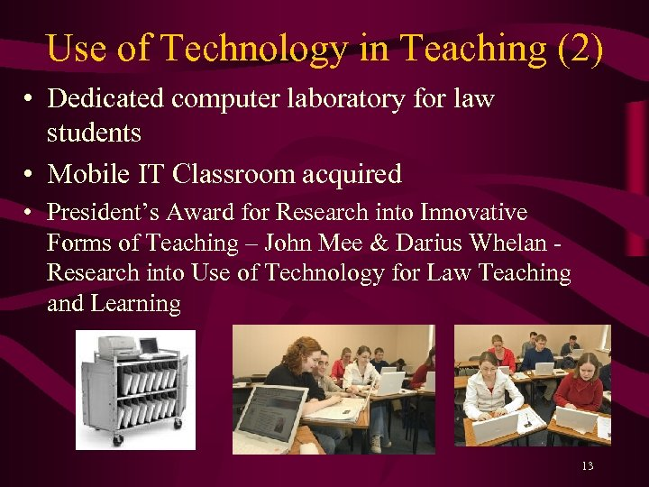 Use of Technology in Teaching (2) • Dedicated computer laboratory for law students •