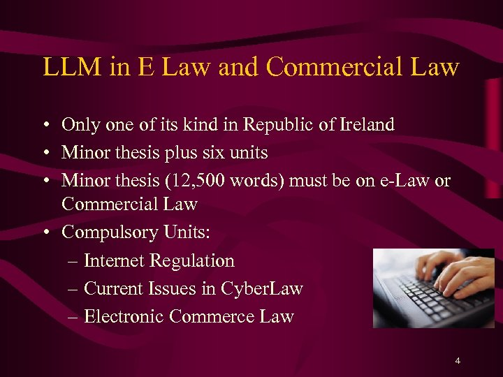 LLM in E Law and Commercial Law • Only one of its kind in
