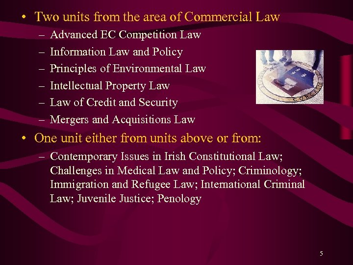 • Two units from the area of Commercial Law – – – Advanced