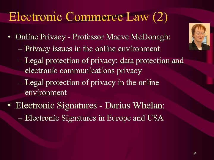 Electronic Commerce Law (2) • Online Privacy - Professor Maeve Mc. Donagh: – Privacy