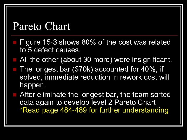 Pareto Chart n n Figure 15 -3 shows 80% of the cost was related