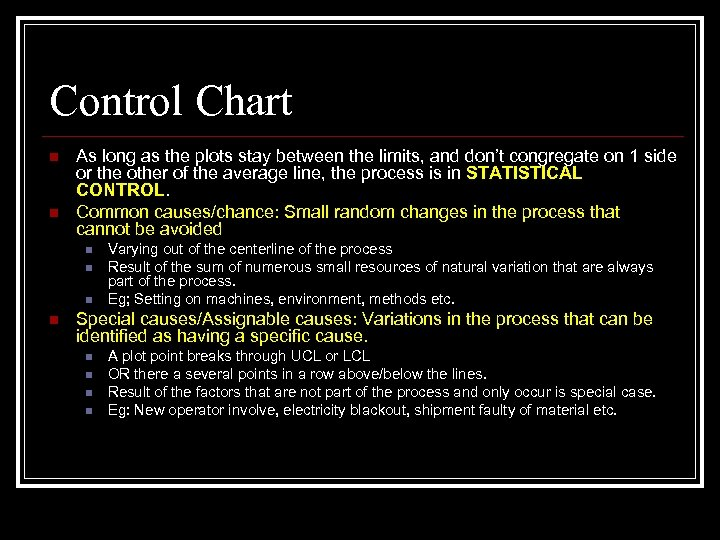 Control Chart n n As long as the plots stay between the limits, and