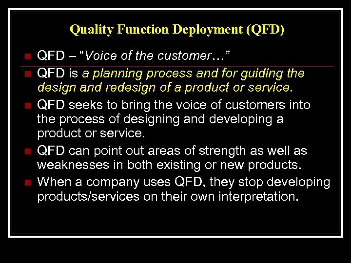 "Quality Function Deployment (QFD) n n n QFD – ""Voice of the customer…"" QFD"