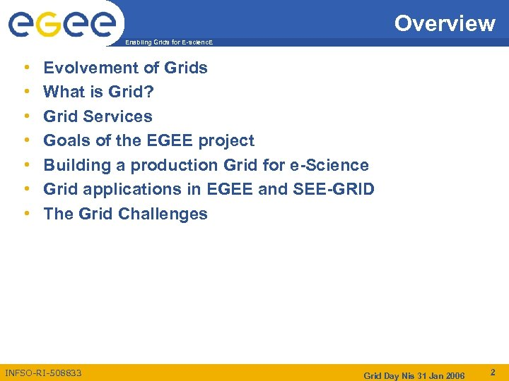 Overview Enabling Grids for E-scienc. E • • Evolvement of Grids What is Grid?