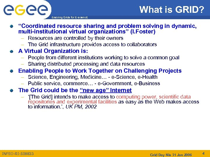 """What is GRID? Enabling Grids for E-scienc. E """"Coordinated resource sharing and problem solving"""