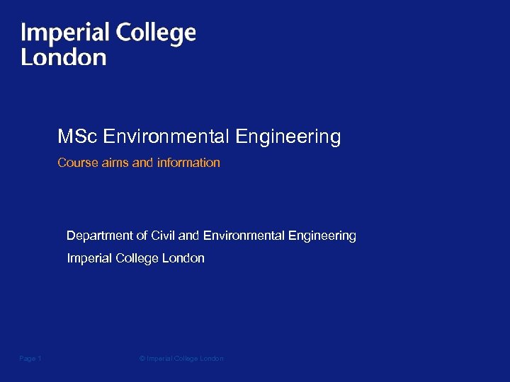 MSc Environmental Engineering Course aims and information Department of Civil and Environmental Engineering Imperial