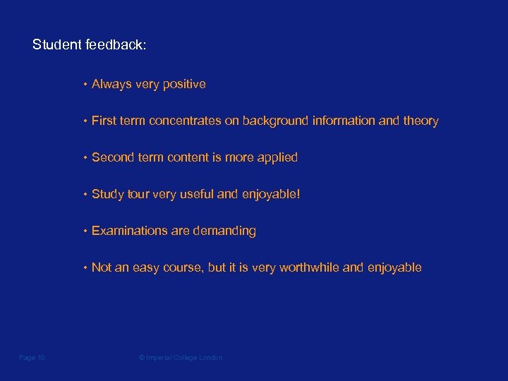 Student feedback: • Always very positive • First term concentrates on background information and