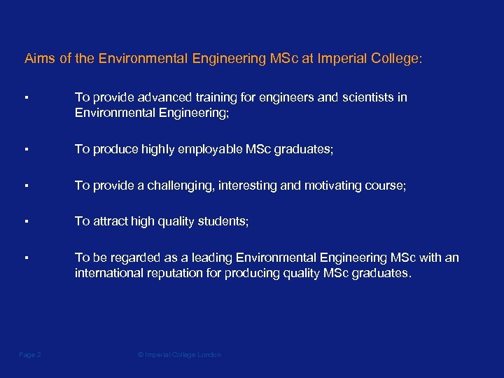 Aims of the Environmental Engineering MSc at Imperial College: ▪ To provide advanced training