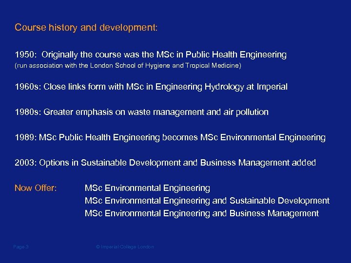 Course history and development: 1950: Originally the course was the MSc in Public Health