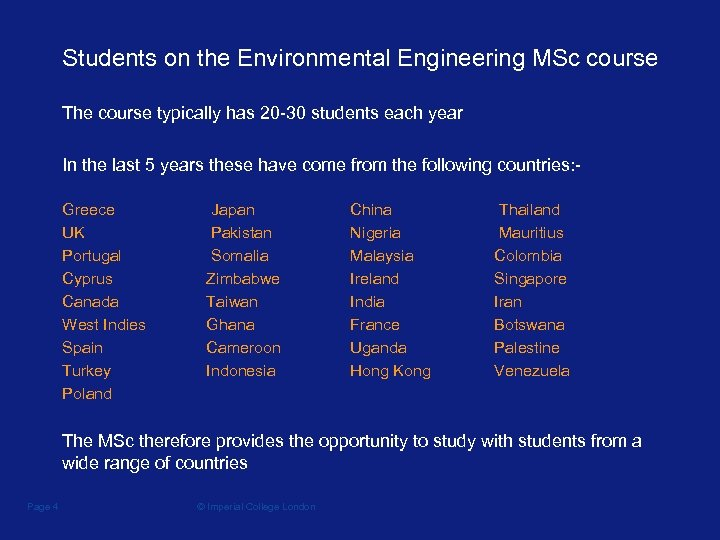 Students on the Environmental Engineering MSc course The course typically has 20 -30 students