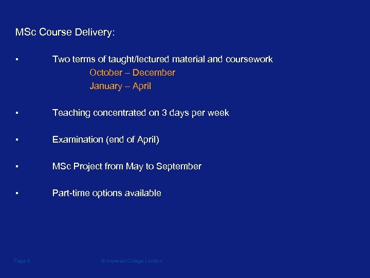 MSc Course Delivery: ▪ Two terms of taught/lectured material and coursework October – December
