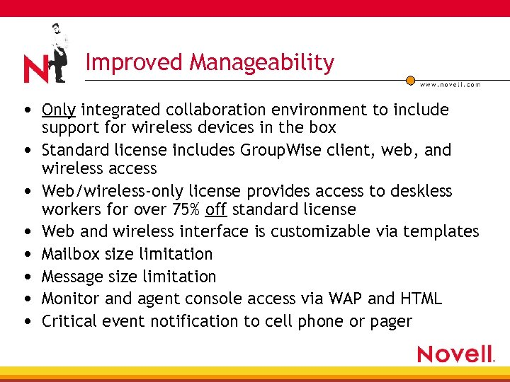 Improved Manageability • Only integrated collaboration environment to include • • support for wireless