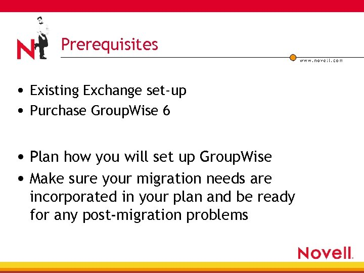 Prerequisites • Existing Exchange set-up • Purchase Group. Wise 6 • Plan how you