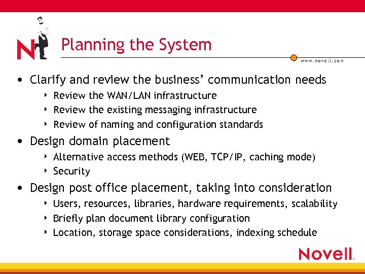 Planning the System • Clarify and review the business' communication needs 4 4 4