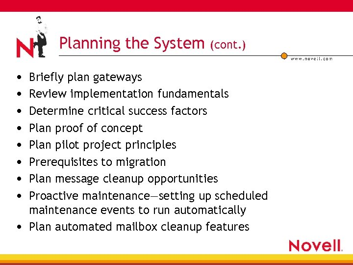 Planning the System • • (cont. ) Briefly plan gateways Review implementation fundamentals Determine