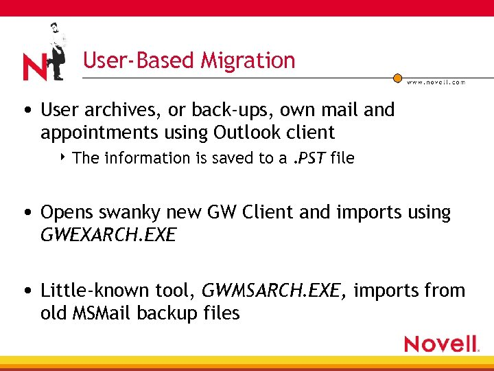 User-Based Migration • User archives, or back-ups, own mail and appointments using Outlook client