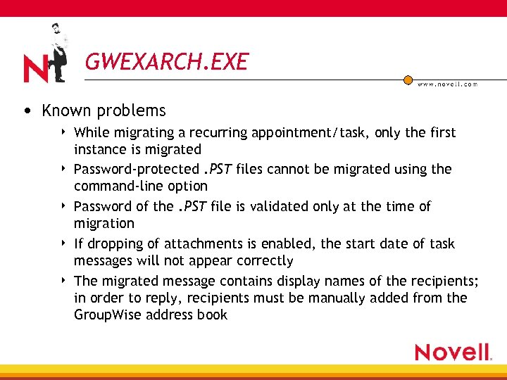 GWEXARCH. EXE • Known problems 4 4 4 While migrating a recurring appointment/task, only