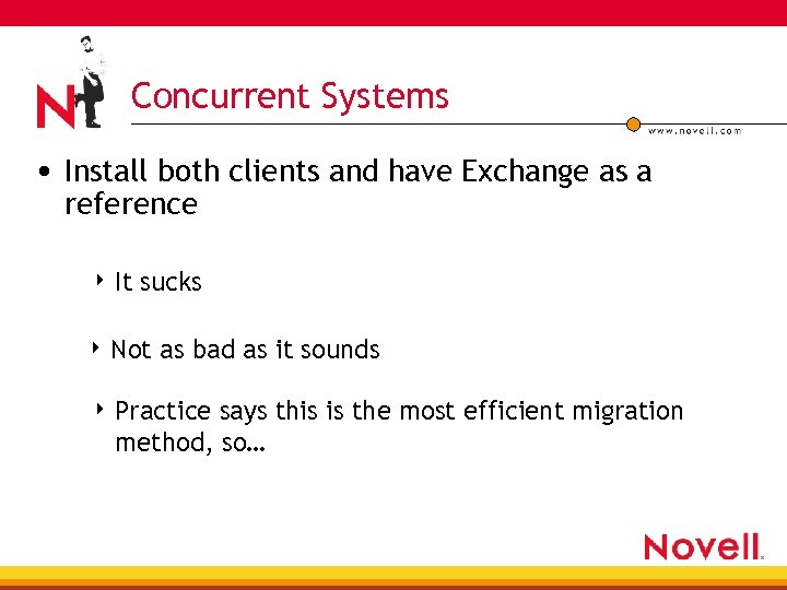 Concurrent Systems • Install both clients and have Exchange as a reference 4 It