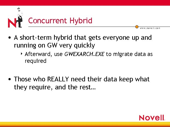Concurrent Hybrid • A short-term hybrid that gets everyone up and running on GW