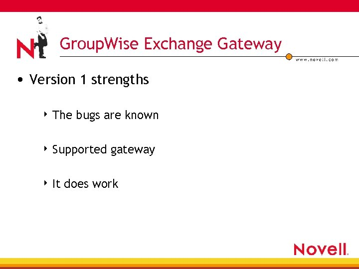 Group. Wise Exchange Gateway • Version 1 strengths 4 The bugs are known 4